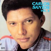 Lp Vinil - Carlos Santos - Vol.8 - 1986