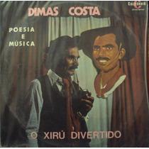 Lp.dimas Costa O Xirú Divertido(frete Grátis)