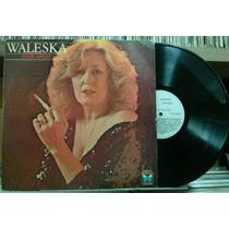 Waleska Com Amor Negue Ronda - Lp Copacabana 1985