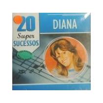 Cd Diana - 20 Super Sucessos- Original - Lacrado-cdlandia