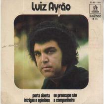 Luiz Ayrão Compacto De Vinil Porta Aberta 1974
