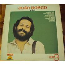 286 Mdv- Lp 1979- João Bosco Linha 3- Vol 2 Disco Ouro Vinil