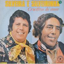 Lp Silveira E Silveirinha (crucifixo De Amor)