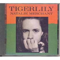 Cd Natalie Merchant - Tigerlily - 1995 - 10.000 Maniacs