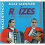 Cd Elias Carneiro - Raízes Do Forró - Acústico - Novo***