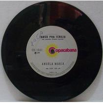 Compacto Vinil Angela Maria - Tango Pra Tereza - 1975 -