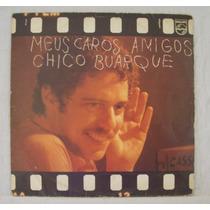 Lp Chico Buarque - Meus Caros Amigos - Philips - 1976