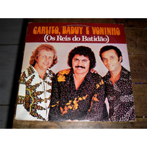 Lp Carlito , Baduy E Voninho Os Reis Do Batidão 1977
