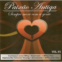 Cd Paixão Antiga - Sempre Mexe Com A Gente Vol 1 Original