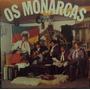 Lp.os Monarcas Cheiro De Galpão(frete Grátis)
