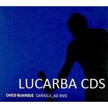 Cd - Chico Buarque - Carioca Ao Vivo