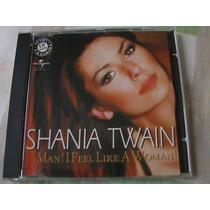 Cd Shania Twain - Man I Feel Like A Woman! Promo Nacional