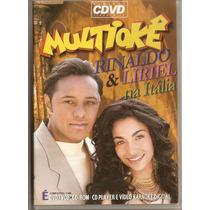Dvd Multiokê - Rinaldo E Liriel Na Itália - Novo***