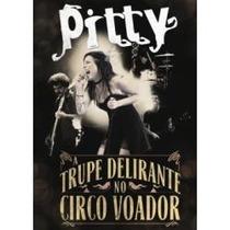 Dvd Pitty A Trupe Delirante No Circo Voador Lançamento