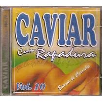 Cd - Caviar Com Rapadura Vol.10 - Estória De Corrinha