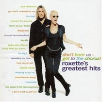 Cd Roxette - Dont Bore Us Get To The Chorus : Grestest Hits