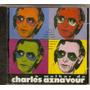 Cd O Melhor Da Charles Aznavour - Novo Lacrado***