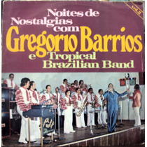 Lp Vinil - Gregorio Barrios E Tropical Brazilian Band - 1976