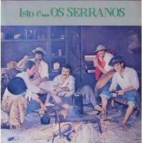 Os Serranos Lp Isto É ...os Serranos 1986