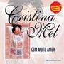 Cd Cristina Mel - Com Muito Amor * Lacrado Raro C/ Play-back