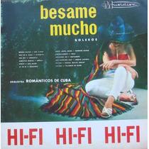 Orquestra Romanticos De Cuba Lp Besame Mucho