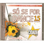 Cd Duplo Só Se For Dance - Dj Cabeção Vol. 15 - Novo***