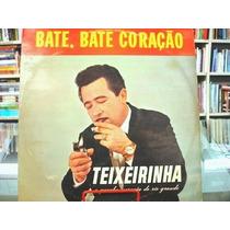 Vinil / Lp - Teixeirinha - Bate, Bate Coração - 1974
