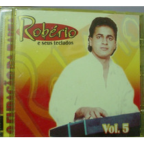 Cd Roberio E Seus Teclados - Vol. 5 - Frete Gratis