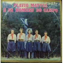 Lp Flávio Mattes E Os Homens Do Campo(frete Grátis)