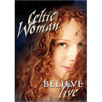 Dvd Celtic Woman: Believe [eua] Novo Lacrado