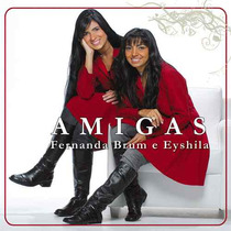 Fernanda Brum & Eyshila - Amigas - Raridade - Cd - Mk Music