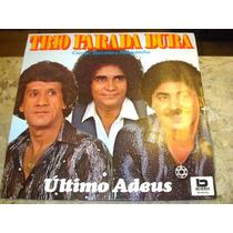 Lp Trio Parada Dura - Ultimo Adeus (81) C/ Mangabinha Creone