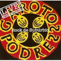 Garotos Podres - Rock De Subúrbio - Live (cd Novo - Lacrado)