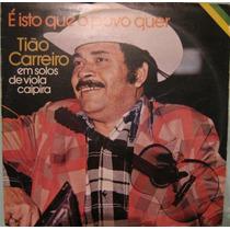 Tião Carreiro - É Isto Que O Povo Quer - 1976