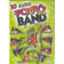 10 Anos Forró Da Band Ao Vivo Dvd Novo/lacrado