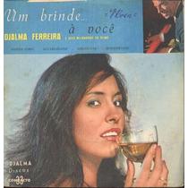 Djalma Ferreira Compacto De Vinil Um Brinde ...à Você 1963