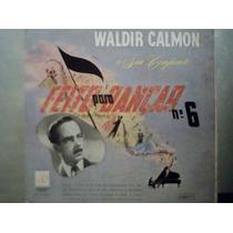 Waldir Calmon E Seu Conjunto Feito Para Dançar N. 6 Lp Vinil