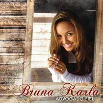 Bruna Karla - Advogado Fiel ***lançamento*** - Cd - Mk Music