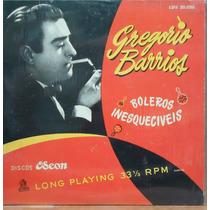 Lp (1001) 10 Pol. - Gregorio Barrios - Boleros Inesquecíveis