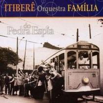 Itiberê Orquestra Família - Pedra Do Espia (cd Lacrado)