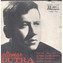Altemar Dutra Compacto Vinil Dai-me Um Luar 1965 Mono