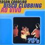 Cd: Edson Cordeiro - Disco Clubbing Ao Vivo