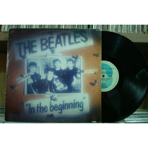 The Beatles In The Beginning - Lp Som Livre 1981 Stereo