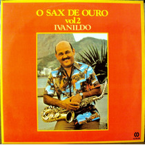 Lp Vinil - Ivanildo - O Sax De Ouro - Vol.2 - 1980