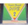 Cd- Sorria Brasil- Mpb Volume 2- Coletânea Especial
