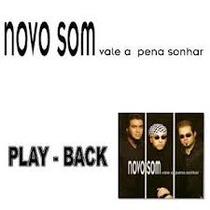 Playback Novo Som - Vale A Pena Sonhar.