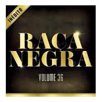 Cd Raça Negra - Inédito Volume 36