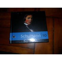 Cd Coleção Folha De Música Clássica N. 10 Robert Schumann