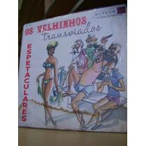 Vinil Velhinhos Transviados - Espetaculares