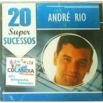 Cd Andre Rio 20 Sucesso Lacrado